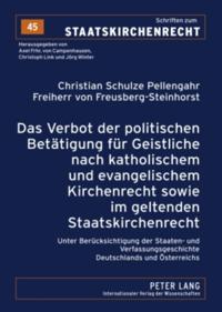 Das Verbot der politischen Betaetigung fuer Geistliche nach katholischem und evangelischem Kirchenrecht sowie im geltenden Staatskirchenrecht