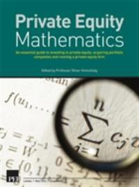 Private Equity Mathematics, First Edition