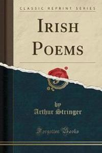 Irish Poems (Classic Reprint)