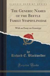 The Generic Names of the Beetle Family Staphylinidae