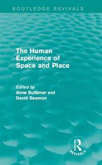 Human Experience of Space and Place