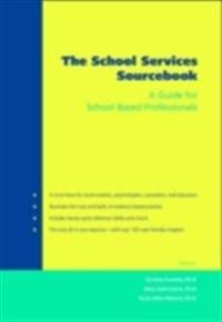 School Services Sourcebook A Guide for School-Based Professionals