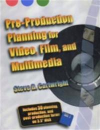 Pre-Production Planning for Video, Film, and Multimedia