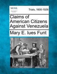 Claims of American Citizens Against Venezuela