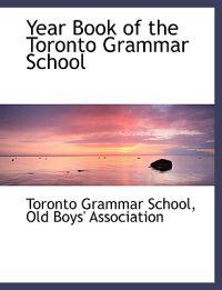 Year Book of the Toronto Grammar School