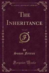 The Inheritance, Vol. 1 of 3 (Classic Reprint)
