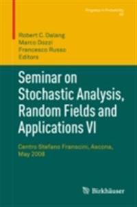 Seminar on Stochastic Analysis, Random Fields and Applications VI