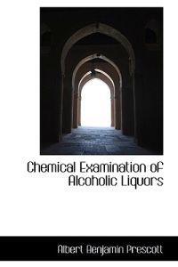 Chemical Examination of Alcoholic Liquors