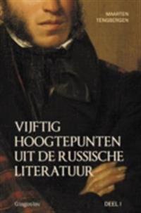 VIJFTIG HOOGTEPUNTEN UIT DE RUSSISCHE LITERATUUR - DEEL I: 19E EEUW