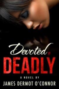 Devoted, Deadly