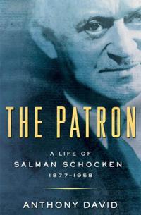 Patron: A Life of Salman Schocken, 1877-1959