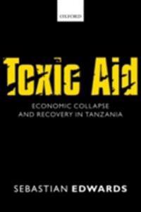 Toxic Aid: Economic Collapse and Recovery in Tanzania
