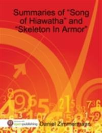 Summaries of &quote;Song of Hiawatha&quote; and &quote;Skeleton In Armor&quote;