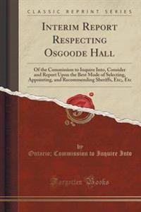 Interim Report Respecting Osgoode Hall