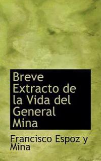 Breve Extracto de la Vida del General Mina