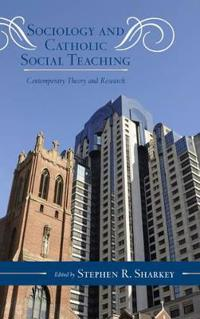 Sociology and Catholic Social Teaching