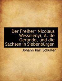 Der Freiherr Nicolaus Wessel Nyi, A. de Gerando, Und Die Sachsen in Siebenb Rgen
