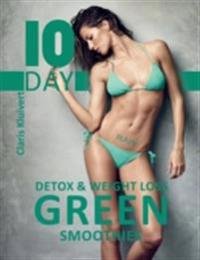 10 Day Detox & Weight Loss Green Smoothies