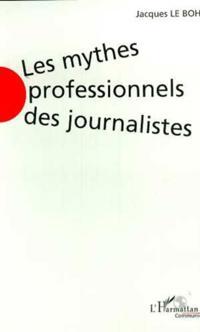 Les mythes professionnels des journallistes