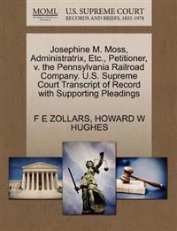 Josephine M. Moss, Administratrix, Etc., Petitioner, V. the Pennsylvania Railroad Company. U.S. Supreme Court Transcript of Record with Supporting Pleadings