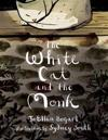 "The White Cat and the Monk: A Retelling of the Poem ""Pangur Ban"""