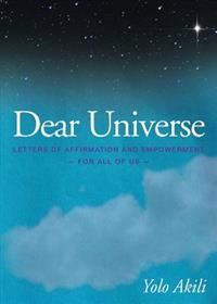 Dear Universe: Letters of Affirmation & Empowerment for All of Us