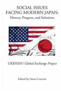 Social Issues Facing Modern Japan: History, Progress, and Solutions: Ukk/Odu Global Exchange Project