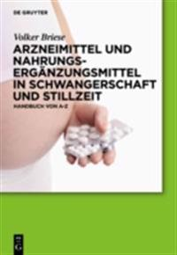 Arzneimittel und Nahrungserganzungsmittel in Schwangerschaft und Stillzeit