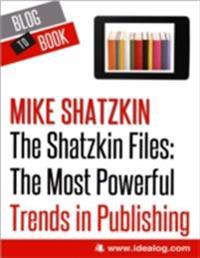 Shatzkin Files: The Most Powerful Trends in Publishing