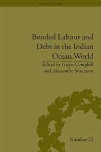 Bonded Labour and Debt in the Indian Ocean World