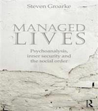 Managed Lives: Psychoanalysis, inner security and the social order