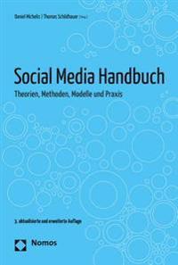 Social Media Handbuch: Theorien, Methoden, Modelle Und Praxis