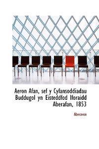 Aeron Afan, Sef Y Cyfansoddiadau Buddugol Yn Eisteddfod Iforaidd Aberafan, 1853