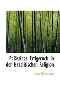 Palastinas Erdgeruch in Der Israelitischen Religion