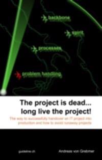 Project Is Dead... Long Live The Project!