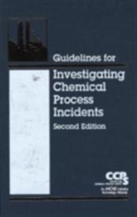 Guidelines for Investigating Chemical Process Incidents