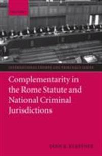 Complementarity in the Rome Statute and National Criminal Jurisdictions