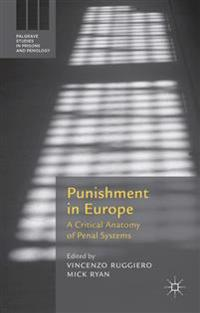 Punishment in Europe: A Critical Anatomy of Penal Systems