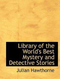 Library of the World's Best Mystery and Detective Stories