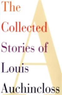 Collected Stories of Louis Auchincloss