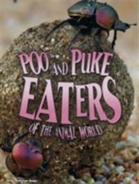 Poo and Puke Eaters of the Animal World