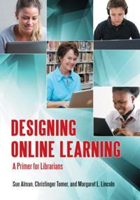 Designing Online Learning: A Primer for Librarians