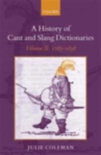History of Cant and Slang Dictionaries: Volume 2: 1785-1858