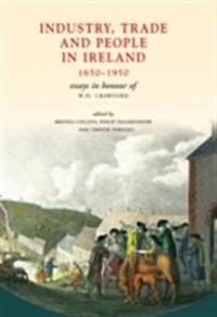 Industry, Trade and People in Ireland, 1650-1950