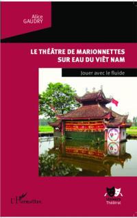 Le theatre de marionnetttes sur eau du Viet Nam