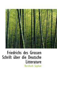 Friedrichs Des Grossen Schrift Uber Die Deutsche Litterature