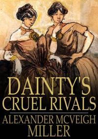 Dainty's Cruel Rivals