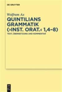 Quintilians Grammatik (&quote;Inst. orat.&quote; 1,4-8)