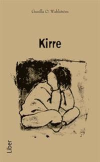 Kirre (pocket) - En bok om att möta, vårda och fostra trasiga barn