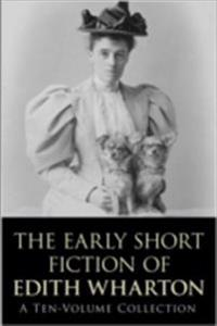 Early Short Fiction of Edith Wharton